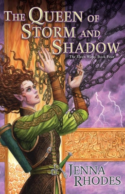 The Queen of Storm and Shadow by Jenna Rhodes Series: The Elven Ways Book 4