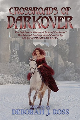 Crossroads of Darkover (Darkover Anthology Book 18), May 2018 Series: The Unicorn Dancer Tales Book 1