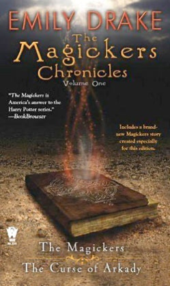 The Magickers Chronicles: Volume 1 by Emily Drake Series: The Unicorn Dancer Tales Book 1