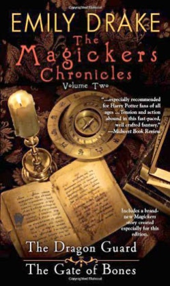 The Magickers Chronicles: Volume 2 by Emily Drake Series: The Unicorn Dancer Tales Book 1